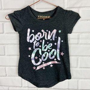 Kids Girls Vigoss Born to be cool graphic tee S